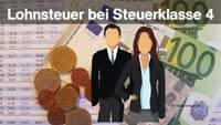 Lohnsteuer bei Steuerklasse 4, lohnsteuerabzüge klasse 4 mit faktor