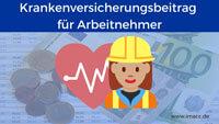 Bild von Krankenversicherungsbeitrag für Arbeitnehmer