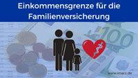 Bild von Einkommensgrenze für den Anspruch auf Familienversicherung