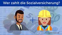 Wer zahlt die Sozialversicherung? ( Sozialversicherungsbeiträge Arbeitgeber Arbeitnehmer)